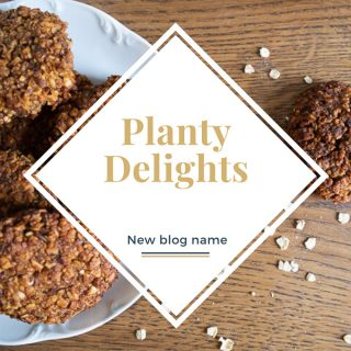 Planty Delights, New Blog Name